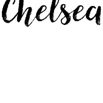 Chelsea - Name Stickers Tees Birthday by klonetx