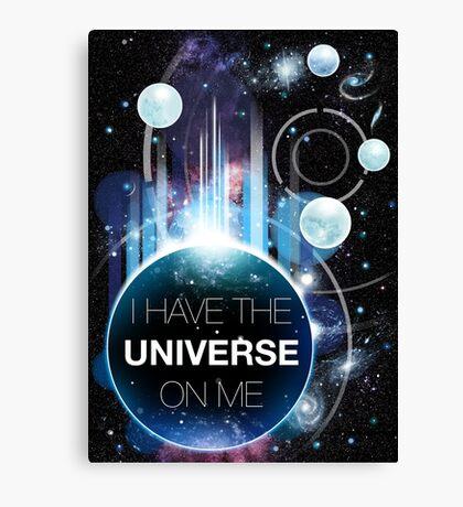 I've got the universe on me Canvas Print
