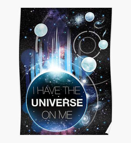 I've got the universe on me Poster