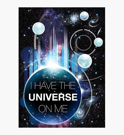 I've got the universe on me Photographic Print