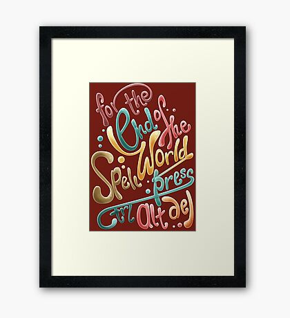 For the end of the world spell, press CTRL ALT DEL Framed Print
