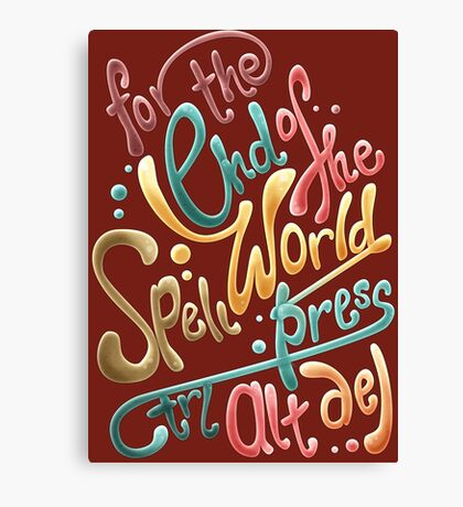 For the end of the world spell, press CTRL ALT DEL Canvas Print
