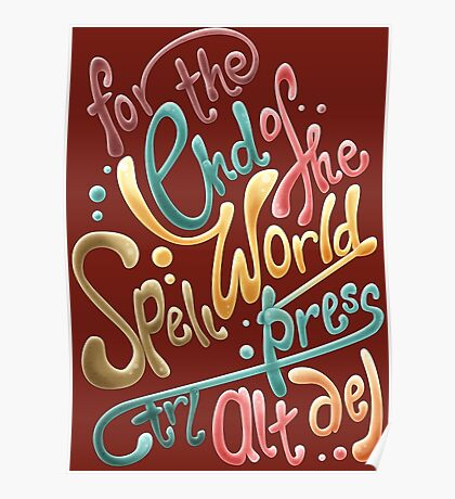 For the end of the world spell, press CTRL ALT DEL Poster