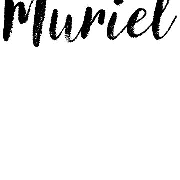 Muriel - Girl Names For Wives Daughters Stickers Tees by klonetx