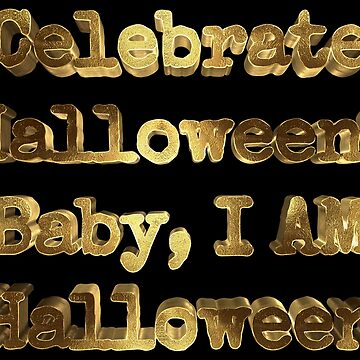 Celebrate Halloween? Baby, I am Halloween Golden by Under-TheTable