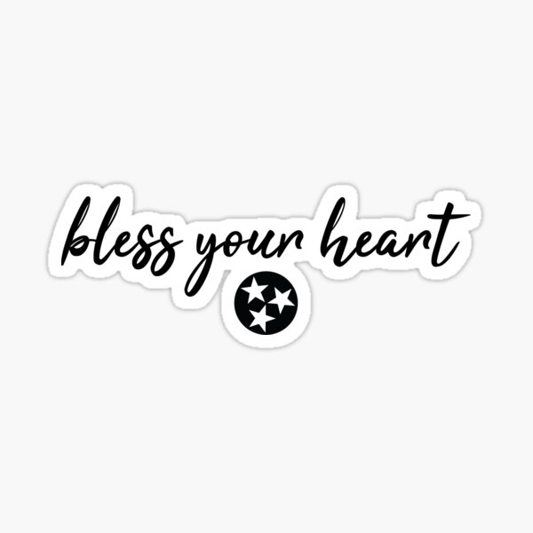 Tennessee - Bless Your Heart Sticker
