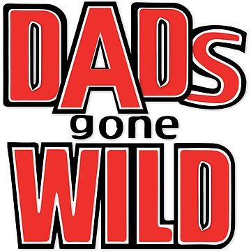 Dad's Gone Wild! by redman17