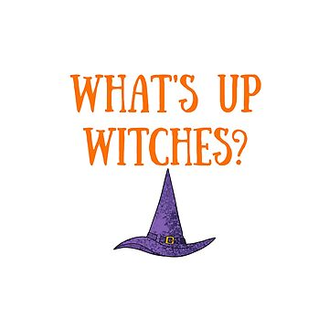 Funny Halloween TShirt What's Up Witches by karolynmarie