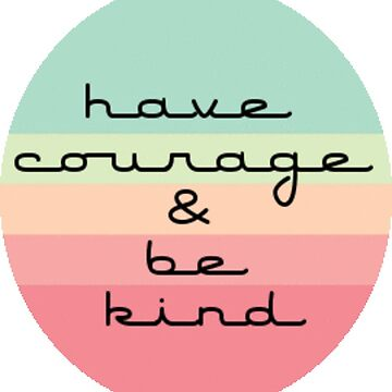 Have Courage and Be Kind Quote - Ombre Sunset by Vintage-Rose