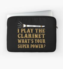 I Play Clarinet. What's Your Superpower Laptop Sleeve