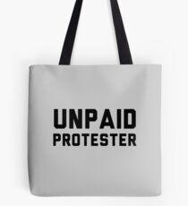 Unpaid Protester Tote Bag