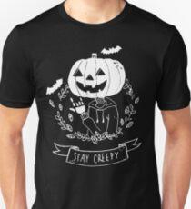 Stay Creepy! Unisex T-Shirt