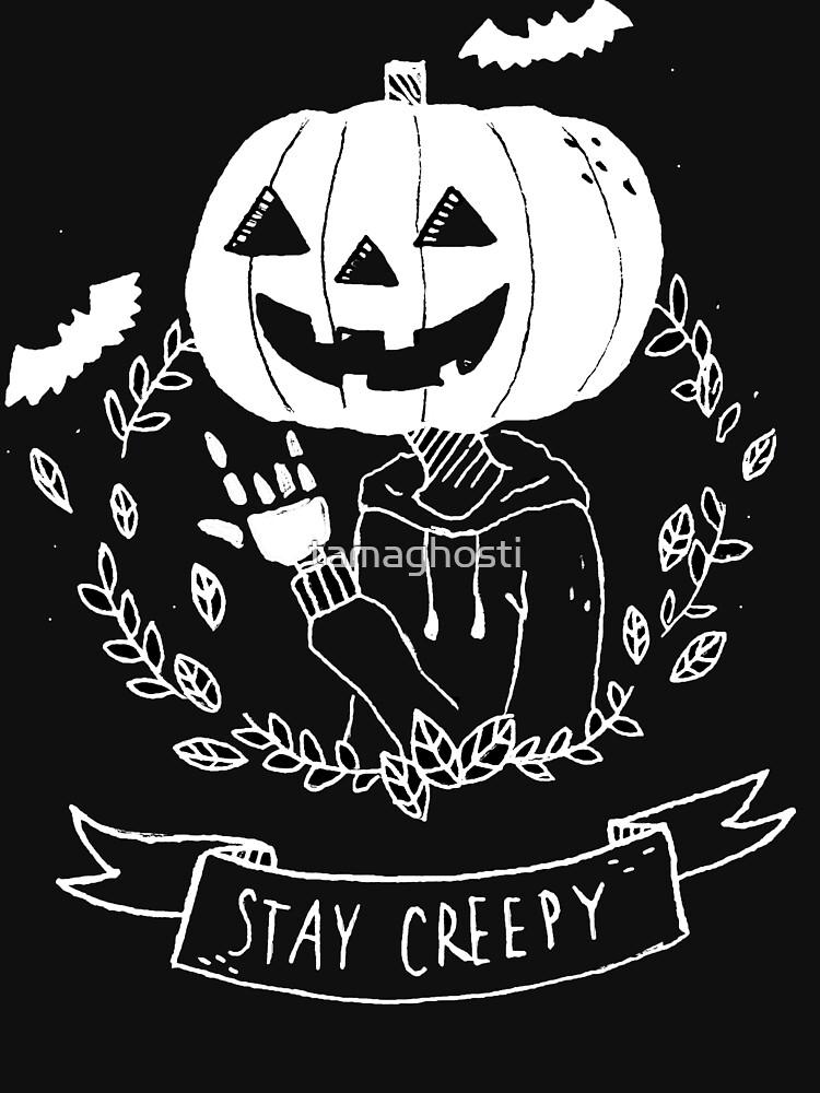 Stay Creepy! by tamaghosti