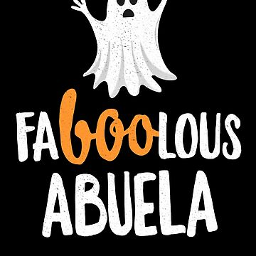 Faboolous (Fabulous) Abuela Halloween T-Shirt Ghost by 14thFloor