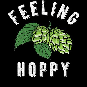 Funny Beer Shirt Feeling Hoppy Oktoberfest Brewery Craft Draft IPA Beer Lover Shirt Beer Hops by maindeals