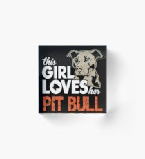 This Girl Loves Her Pit Bull Acrylic Block