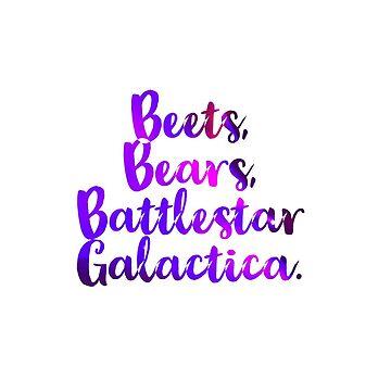 Beets, Bears, Battlestar Galactica The office  by VinyLab