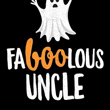 Faboolous (Fabulous) Uncle Halloween T-Shirt Ghost by 14thFloor