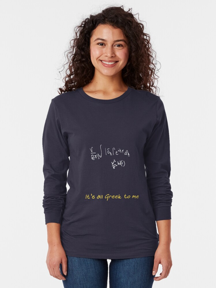 Alternate view of It's all Greek to me Long Sleeve T-Shirt