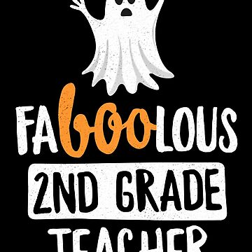 Faboolous (Fabulous) 2nd Grade Teacher Halloween T-Shirt by 14thFloor