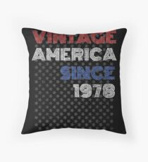 40th Birthday Born In 1978 Vintage America Throw Pillow