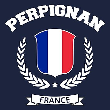 Perpignan France T-shirt by SayAhh