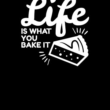 For people who love baking; love to bake; bakers by EstelleStar