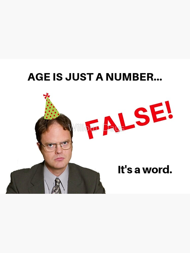 The Office birthday card, Dwight Schrute, Age is just a number, FALSE, memes, gifts, presents, ideas, cool, good vibes, comedy, humor by avit1