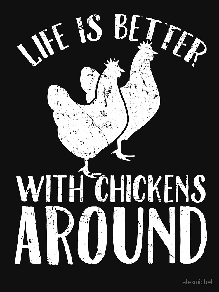Life is better with chickens around - Chicken farmer by alexmichel