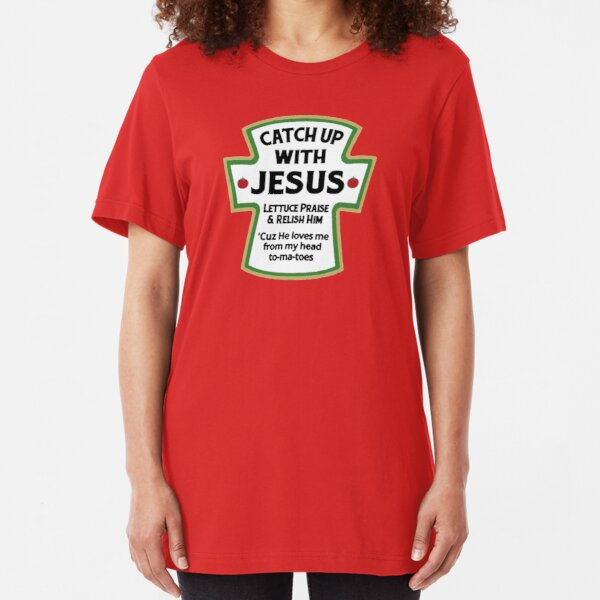 Catch up with JESUS - Jesus T Shirts - I love Jesus T Shirt Slim Fit T-Shirt
