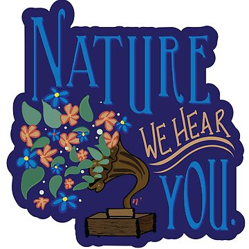 Nature We Hear You (Blue) by ngrained