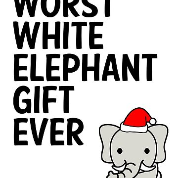 Worst White Elephant Gift Ever Funny Christmas Gag by JapaneseInkArt