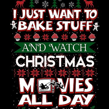 Just Want To Bake & Watch Christmas Movie Sweater by JapaneseInkArt