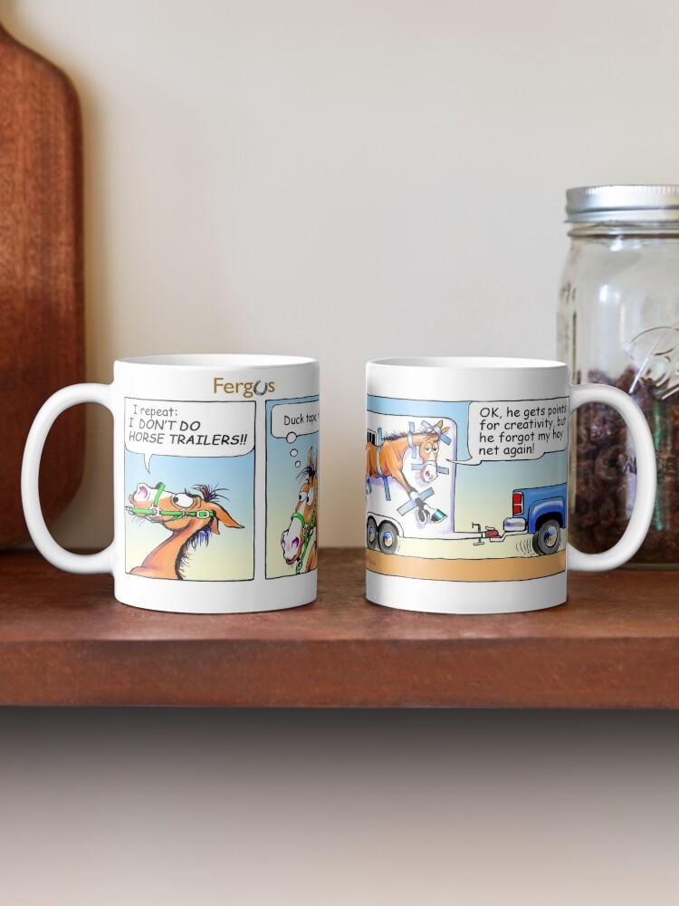 "Alternate view of Fergus the Horse: ""Duck Tape Huh?"" Comic Strip Mug"