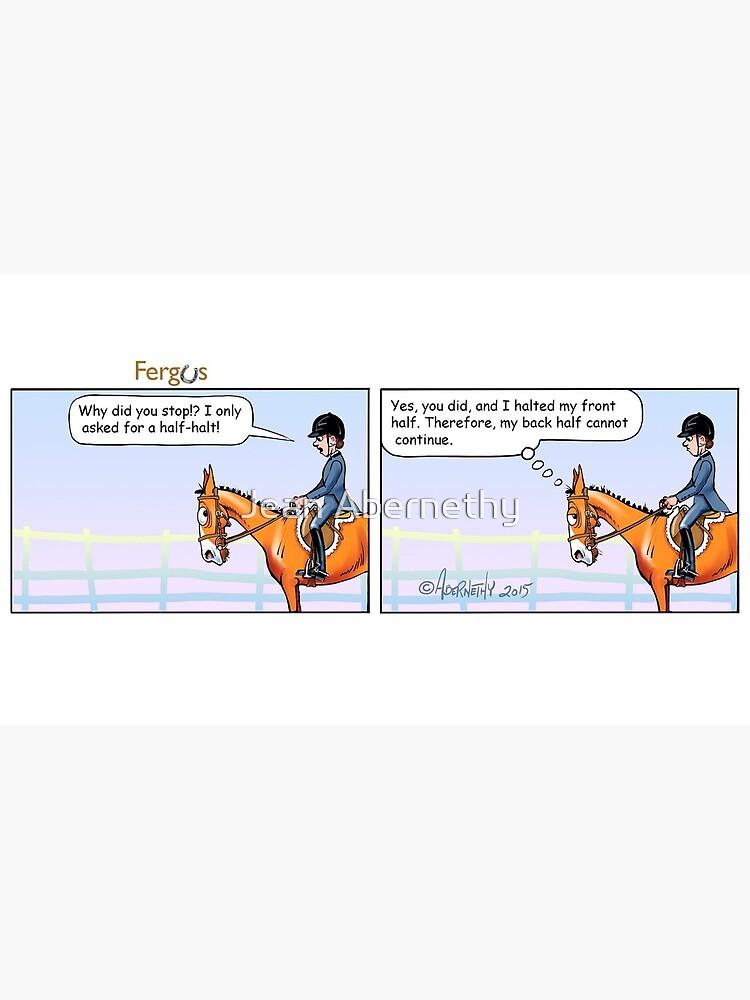 "Fergus the Horse: ""Half-Halt"" Comic Strip by JeanAbernethy"