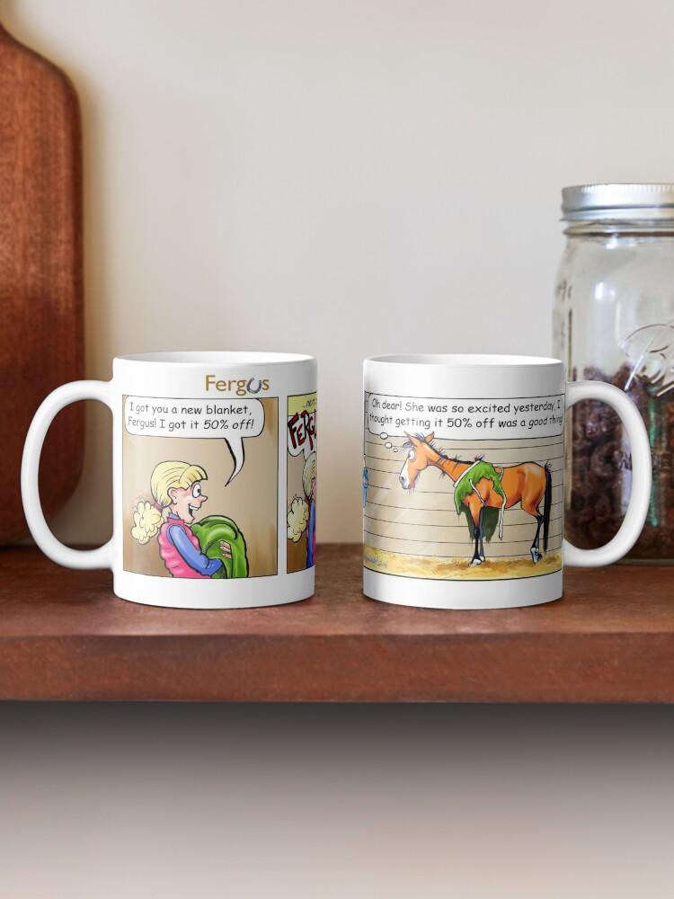 "Alternate view of Fergus the Horse: ""50% Off"" Comic Strip Mug"
