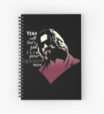 Your opinion, man Spiral Notebook