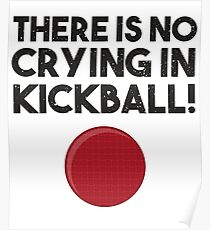 Kickball No Crying Team Shirt Poster