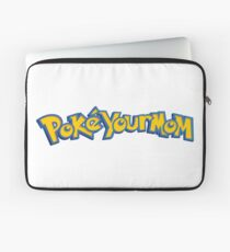 Pokeyourmom Laptop Sleeve