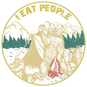 Camping Shirt Hiking I Hate People I Eat People Bear Tshirt by Jermoumi