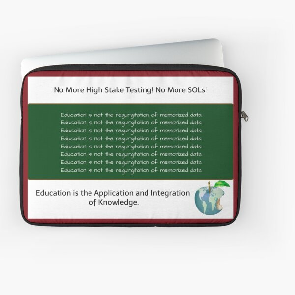 No More High Stake Tests! Laptop Sleeve
