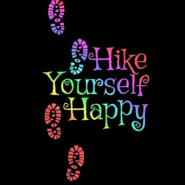 Hike Yourself Happy Rainbow - gift for girls that hike by Karina2017