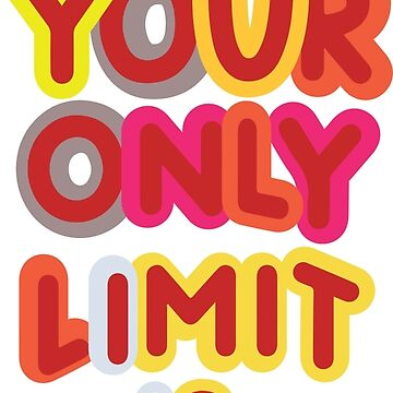 your only limit is you motivational Tee  by kartickdutta101
