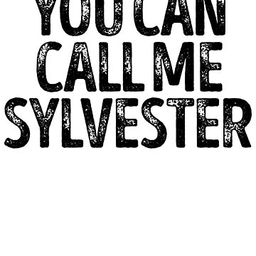 You Can Call Me Sylvester - Custom Merch Apparel For Kids by kobiwabx