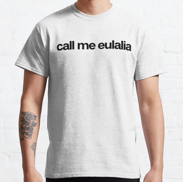 Call Me Eulalia - Cool Custom Stickers Shirt Classic T-Shirt