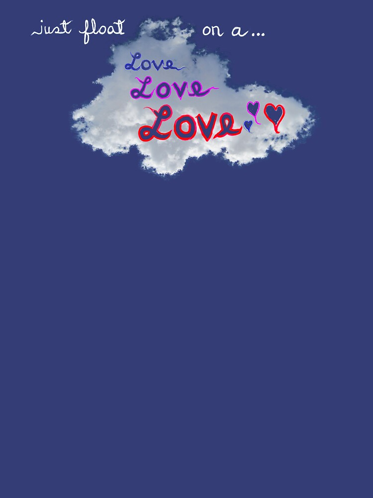 floating on a cloud of love, love, love * by JamesLHamilton