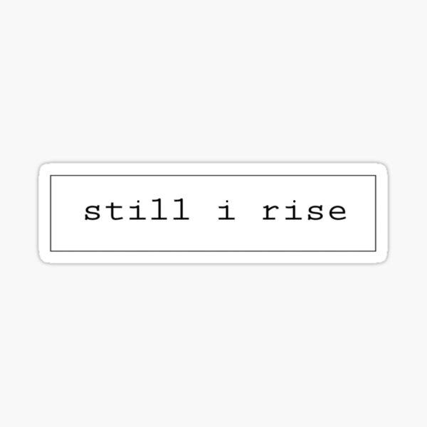 Still I Rise Type Sticker