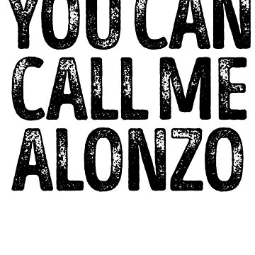 You Can Call Me Alonzo - Custom Merch Apparel For Kids by kobiwabx