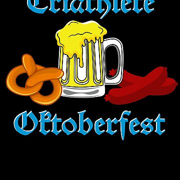 Oktoberfest Triathlete Pretze Bier Wurst Oktoberfest Deutschland Behavior Bier Pretzel Wurst Schnitzel Prost Munich Drinking Deutsch Octoberfest Party by bulletfast