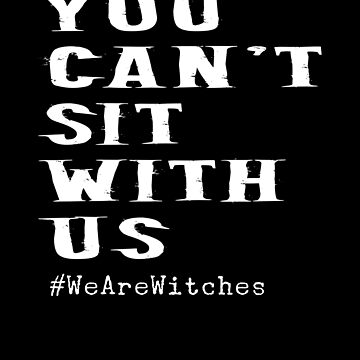 Witch  Funny Halloween Basic Can't Sit with Us Witch Hocus Pocus costume scary spooky things broom trick or treat treating by bulletfast